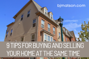 Tips for buying and selling your home at same time